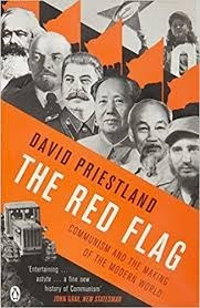the red flag - communism and the making of the modern world