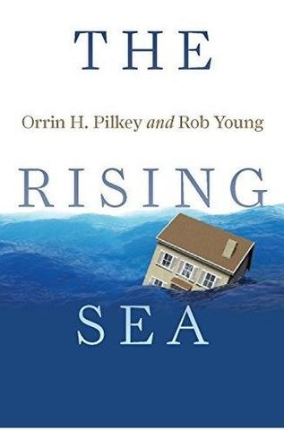 the rising sea : orrin h. pilkey