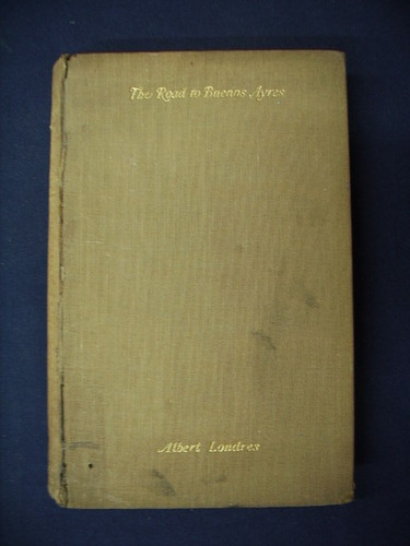 the road to buenos aires - albert londres