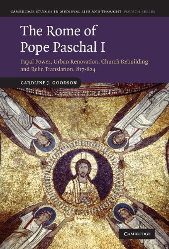 the rome of pope paschal i: papal power, urban renovation,