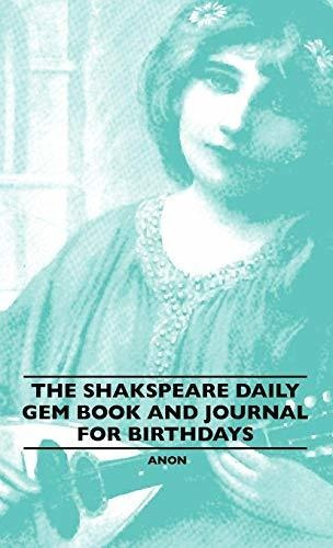 the shakspeare daily gem book and journal for birthdays : a