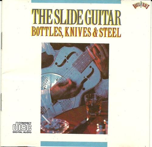 the slide guitar bottles, knives and steel
