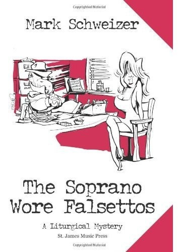 the soprano wore falsettos : mark schweizer