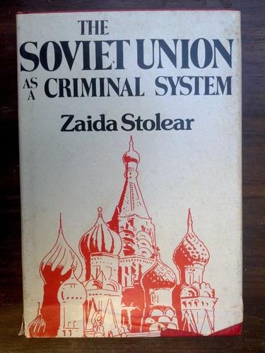 the soviet union as a criminal system - zaida stolear