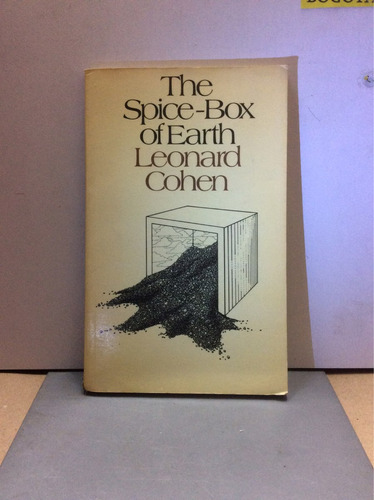 the spice of earth- leonard cohen.