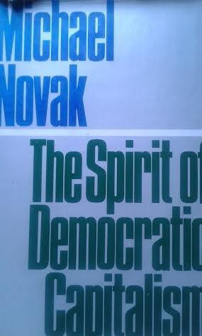 the spirit of democratic capitalism / michael novak