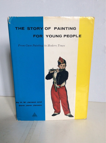 the story of painting for young people. h.w janson y jane j