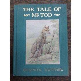 The Tale Of Mr. Tod * Beatrix Potter *