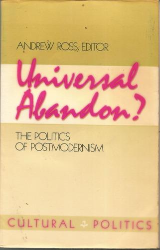 the universal abandon? - the politics of postmodernism
