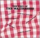 the waitresses - the best of (1990)