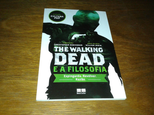 the walking dead e a filosofia espingarda, revólver e razão