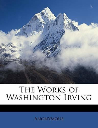 the works of washington irving. : anonymous