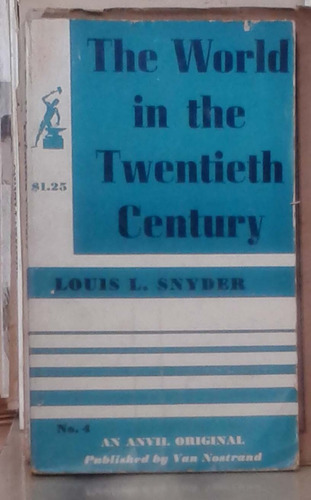 the world in the twentieth century - louis snyder - an anvil