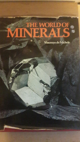 the world of minerals, vicenzo de michele, 128 pag, 1976