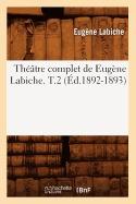 theatre complet de eugene labiche. t.2, labiche e