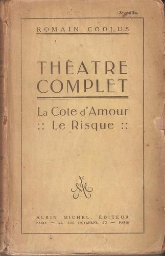 theatre complet. romain coolus. en francés. teatro