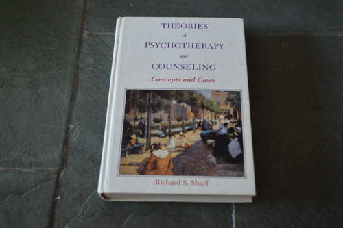 theories of psychotherapy & counseling - richard s. sharf