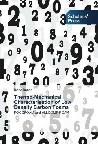 thermo-mechanical characterisation of low density carbon fo