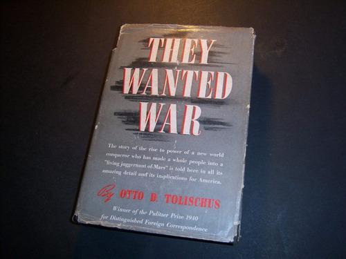 they wanted war. otto d tolischus . en inglés