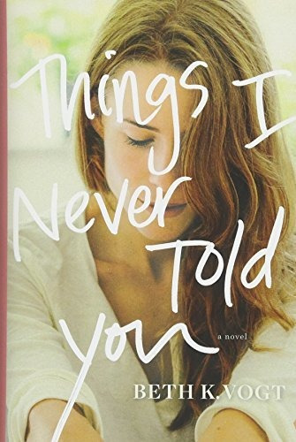 things i never told you : beth vogt