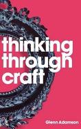 thinking through craft (new), glenn adamson