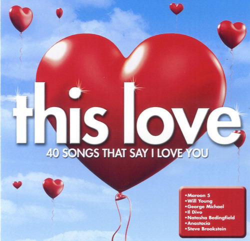 this love - 40 songs that say i love you (sony importado)