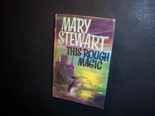 this rough magic. mary stewart . en inglés