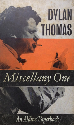 thomas, dylan - mscellany one, j.m. dent and sons ltd, londr