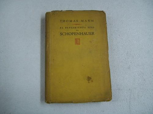 thomas mann el pensamiento vivo de schopenhauer - filosofia