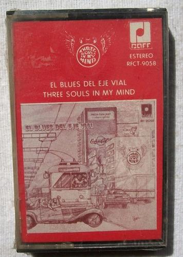 three souls in my mind. el blues del eje vial. kct nuevo