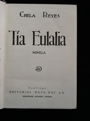 tía eulalia. -  chela reyes. -  primera edición