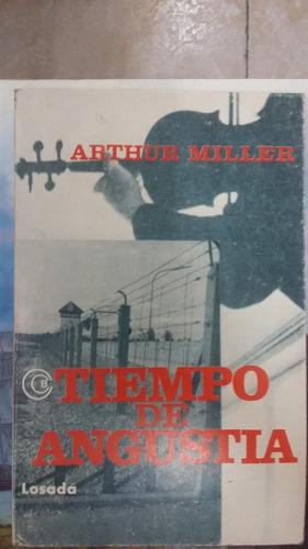 tiempo de angustia - arthur miller - losada