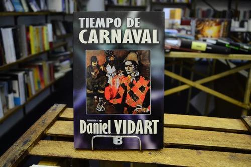 tiempo de carnaval. daniel vidart.