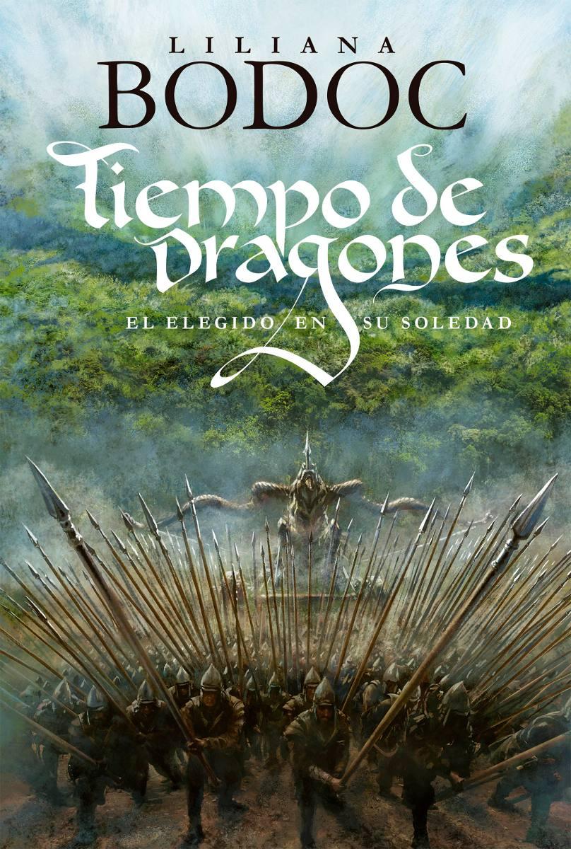 El elegido en su soledad - Liliana Bodoc Tiempo-de-dragones-el-elegido-en-su-soledad-liliana-bodoc-D_NQ_NP_816132-MLA25540959753_042017-F