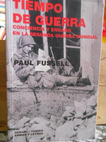 tiempo de guerra conciencia y engaño en la segunda guerra