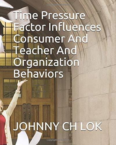 time pressure factor influences consumer and teacher and or