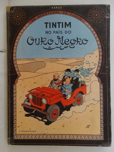 tintim no país do ouro negro! flamboyant 1968! capa dura!