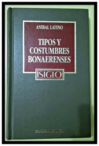 tipos y costumbres bonaerenses  anibal latino