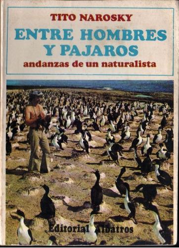 tito narosky : entre hombres y pájaros. andanzas naturalista