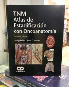 Tnm Atlas De Estadificación Con Oncoanatomía 2da Ed