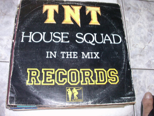 tnt house squad in the mix records