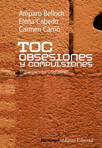 toc - obsesiones y compulsiones, belloch fuster, alianza