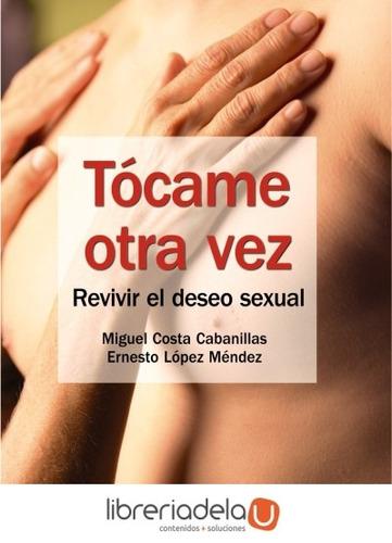 tócame otra vez : revivir el deseo sexual