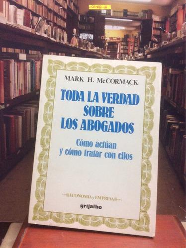 toda la verdad sobre los abogados - mark h. mccormack.