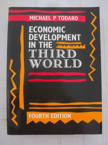 todaro economic development third world desarrollo tercer mu
