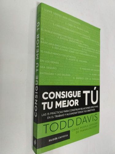 todd davis consigue tu mejor tu - relac. efectivas laborales