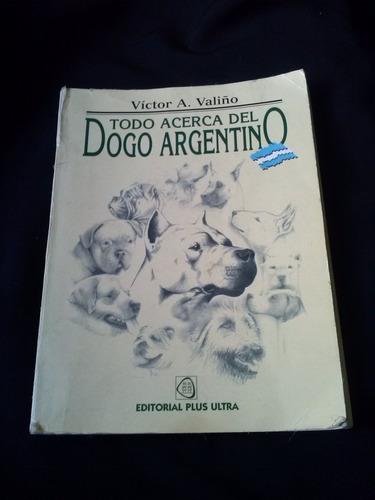 todo acerca del dogo argentino por victor a. valiño