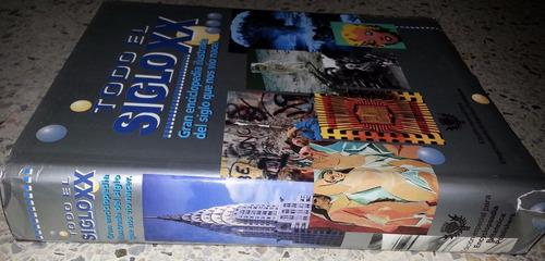 todo el siglo xx gran enciclopedia ilustrada del siglo