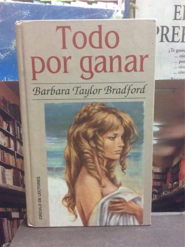 todo por ganar. barbara taylor bradford. novela