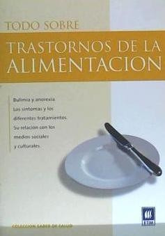todo sobre trastornos de la alimentacion(libro )